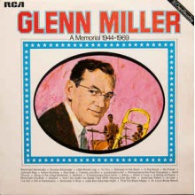 Glenn Miller And His Orchestra ‎– Glenn Miller - A Memorial 1944-1969