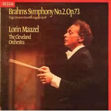 Brahms, Lorin Maazel, The Cleveland Orchestra – Symphonie No. 2 , Op. 73 - Tragic Overture, Ouverture Tragique, Op. 81