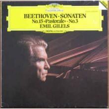 "Ludwig van Beethoven - Emil Gilels – Sonaten No. 15 ""Pastorale"" / No. 3"