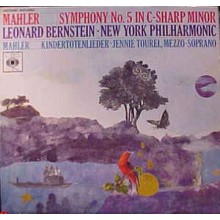 Mahler, Bernstein, The New York Philharmonic Orchestra ‎– Symphony No. 5 In C-Sharp Minor / Kindertotenlieder