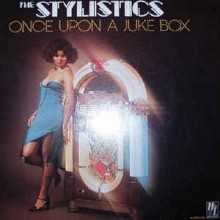 The Stylistics ‎– Once Upon A Juke Box