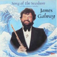 James Galway ‎– Song Of The Seashore