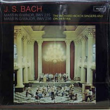 J. S. Bach - The Richard Hickox Singers And The Richard Hickox Orchestra ‎– Mass In G Minor, BWV 235 / Mass In G Major