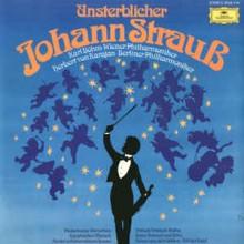 Johann Strauß, Karl Böhm, Wiener Philharmoniker, Herbert Von Karajan, Berliner Philharmoniker – Unsterblicher Johann Strauß