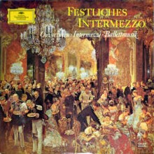 Various ‎– Festliches Intermezzo ‎– Ouvertüren · Intermezzi · Ballettmusik