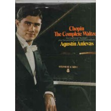 "Agustin Anievas, Chopin ‎– The Complete Waltzes - The Traditional ""Fourteen"" Plus Five Posthumously Published Waltzes"