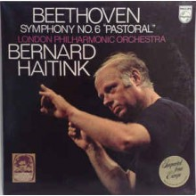 "Beethoven - London Philharmonic Orchestra* / Bernard Haitink ‎– Symphony No. 6 In F, Op. 68 ""Pastoral"""