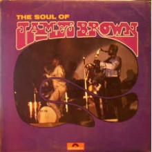 James Brown And The Famous Flames* ‎– The Soul Of James Brown With The Famous Flames