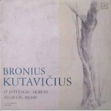 Bronius Kutavičius – Iš Jotvingių Akmens / Pasaulio Medis
