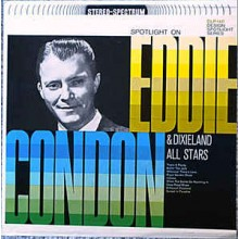 Eddie Condon & Dixieland All Stars ‎– Spotlight On Eddie Condon