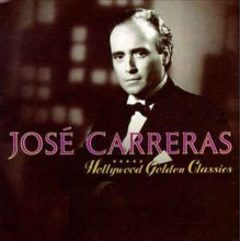 José Carreras ‎– Hollywood Golden Classics
