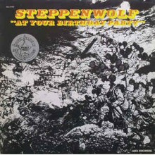 Steppenwolf ‎– At Your Birthday Party
