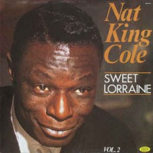 Nat King Cole ‎– Sweet Lorraine Vol. 2