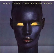 Grace Jones ‎– Bulletproof Heart
