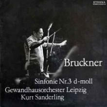 Bruckner - Gewandhausorchester Leipzig, Kurt Sanderling – Sinfonie Nr. 3 D-moll