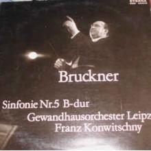 Anton Bruckner - Franz Konwitschny - Gewandhausorchester Leipzig – Sinfonie Nr.5 B-Dur