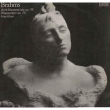 Brahms, Peter Rösel – Acht Klavierstücke Op. 76 / Zwei Rhapsodien Op. 79