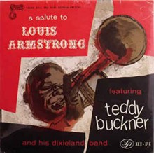 Teddy Buckner And His Dixieland Band ‎– A Salute To Louis Armstrong