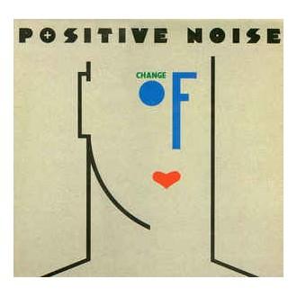 Positive Noise – Change Of Heart