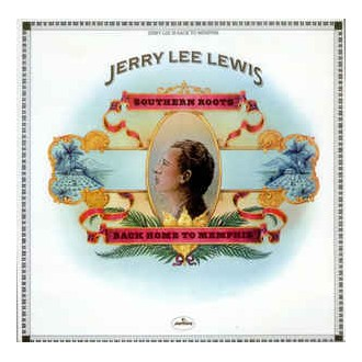 Jerry Lee Lewis ‎– Southern Roots - Back Home To Memphis
