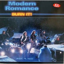 Modern Romance – Burn It!