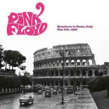 Pink Floyd ‎– Broadcast In Rome, Italy May 6th, 1968