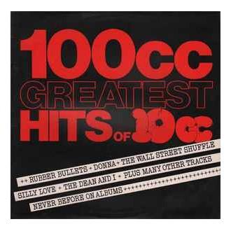 10cc – 100cc Greatest Hits Of 10cc