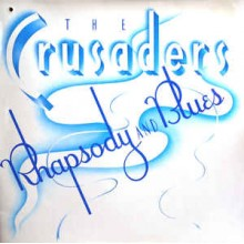 The Crusaders ‎– Rhapsody And Blues