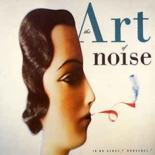 The Art Of Noise ‎– In No Sense? Nonsense!