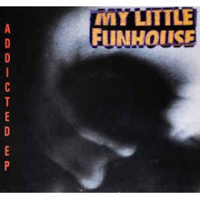 My Little Funhouse ‎– Addicted