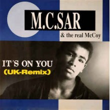 M.C. Sar & The Real McCoy* – It's On You (UK Remix)