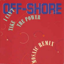 Off-Shore ‎– I Can't Take The Power (Remixes)