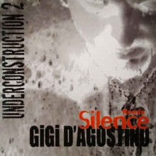 Gigi D'Agostino – Underconstruction 2 Silence Remix