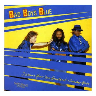 Bad Boys Blue ‎– I Wanna Hear Your Heartbeat ,Sunday Girl