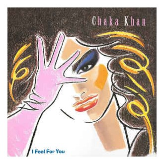 Chaka Khan ‎– I Feel For You