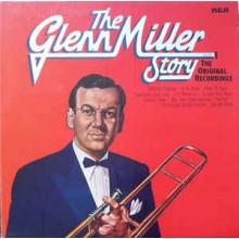 Glenn Miller And His Orchestra – The Glenn Miller Story – Volume 1 (The Original Recordings)