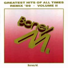Boney M. ‎– Greatest Hits Of All Times - Remix '89 Volume II