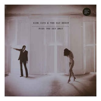 Nick Cave & The Bad Seeds ‎– Push The Sky Away