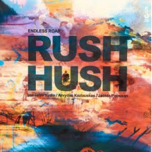 Endless Roar ‎– Rush Hush