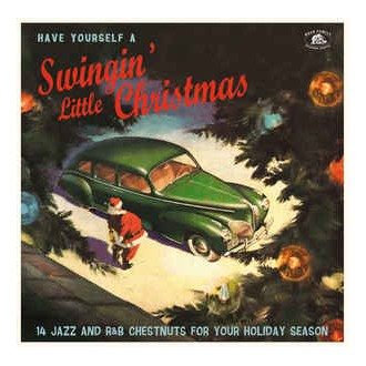Various – Have Yourself A Swingin' Little Christmas (14 Jazz And R&B Chestnuts For Your Holiday Season)
