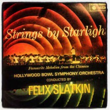 The Hollywood Bowl Symphony Orchestra Conducted By Felix Slatkin ‎– Strings By Starlight