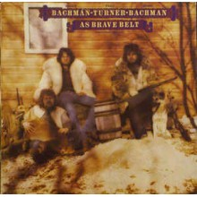 Randy Bachman - Fred Turner* - Robin Bachman* With Chad Allan – As Brave Belt