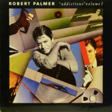 Robert Palmer ‎– Addictions Volume I