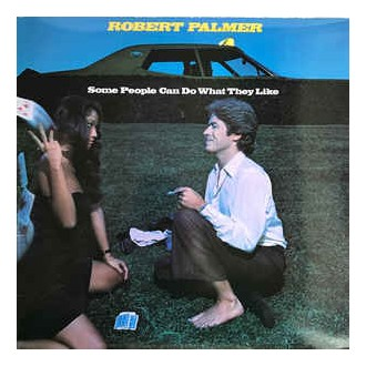 Robert Palmer – Some People Can Do What They Like