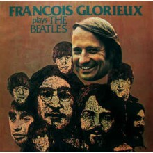 François Glorieux ‎– François Glorieux Plays The Beatles