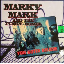 Marky Mark & The Funky Bunch ‎– You Gotta Believe
