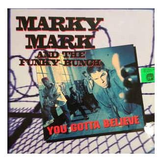 Marky Mark & The Funky Bunch – You Gotta Believe