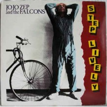 Jo Jo Zep And The Falcons ‎– Step Lively