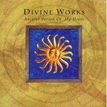 Divine Works ‎– Ancient Person Of My Heart