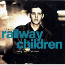 The Railway Children ‎– Every Beat Of The Heart